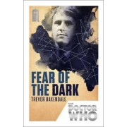 Doctor Who: Fear of the Dark by Trevor Baxendale