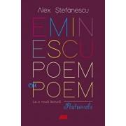 Eminescu, poem cu poem. La o noua lectura: postumele./Alex Stefanescu