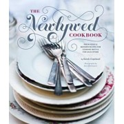 Newlywed Cookbook: Fresh Ideas & Modern Recipes for Cooking with & for Each Other, Hardcover/Sarah Copeland
