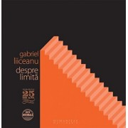 Despre limita (4 CD)/Gabriel Liiceanu