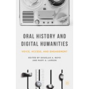 Oral History and Digital Humanities - Voice, Access, and Engagement (Boyd Douglas A.)(Paperback) (9781137322012)
