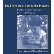 The Elements of Computing Systems: Building a Modern Computer from First Principles, Paperback