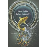 What the Best College Students Do, Hardcover/Ken Bain