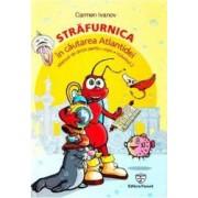 Strafurnica in cautarea Atlantidei. Manual de dictie pentru copii. Vol. 2 - Carmen Ivanov