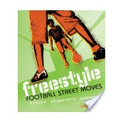Freestyle Football Street Moves - Tricks, Stepovers and Passes (D'Arcy Sean)(Paperback) (9781408112809)
