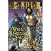 When Darkness Falls, He Doesn't Catch It, Hardcover/Ross Patterson