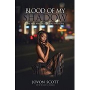 Blood on My Shadow: The Rise and Fall of the Syndicate, Paperback/Jovon Scott