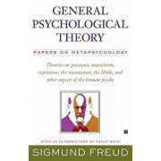 General Psychological Theory: Papers on Metapsychology, Paperback/Sigmund Freud