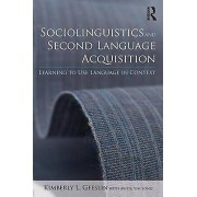 Sociolinguistics and Second Language Acquisition by Kimberly L. Gee...