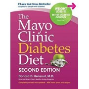 The Mayo Clinic Diabetes Diet: 2nd Edition: Revised and Updated, Hardcover/Donald D. Hensrud