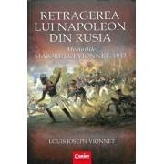 Retragerea lui Napoleon din Rusia. Memoriile Maiorului Vionnet, 1812/Louis Joseph Vionnet