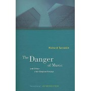 The Danger of Music and Other AntiUtopian Essays by Richard Taruskin