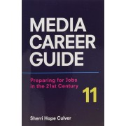 Media Career Guide: Preparing for Jobs in the 21st Century, Paperback (11th Ed.)