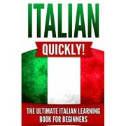 Italian Quickly!: The Ultimate Italian Learning Book for Beginners, Paperback/Language Master