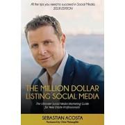 The Million Dollar Listing Social Media: The Ultimate Social Media Marketing Guide for Real Estate Professionals!, Paperback/Chris McLaughlin