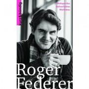 Kurz & bündig Roger Federer - Weltsportler, Ballverliebter und Wohltäter