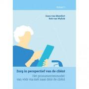 De organisatie van zorg: Zorg in perspectief van de cliënt (deel 1) - Guus van Montfort en Rob van Wylick