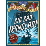 Big Bad Ironclad!: A Civil War Steamship Showdown, Hardcover/Nathan Hale