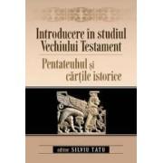 Introducere in studiul Vechiului Testament. Pentateuhul si cartile istorice - Silviu Tatu