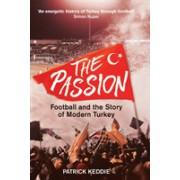Passion - Football and the Story of Modern Turkey (Keddie Patrick)(Cartonat) (9781784538026)