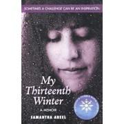 My Thirteenth Winter, Paperback/Samantha Abeel