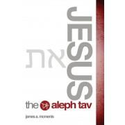 Jesus the Aleph Tav, Paperback