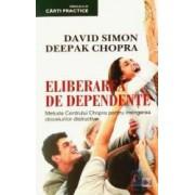 Eliberarea de dependente - David Simon Deepak Chopra