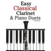 Easy Classical Clarinet & Piano Duets: Featuring Music of Vivaldi, Mozart, Handel and Other Composers, Paperback/Marc