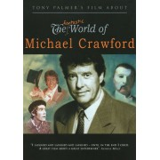 Tony Palmer's Film About The Fantastic World of Michael Crawford [DVD] [2008]
