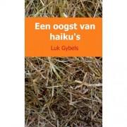 Een oogst van haiku's - Luk Gybels