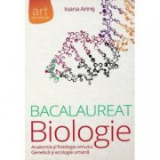 Biologie. Bacalaureat. Clasele XI - XII. Anatomia si fiziologia omului. Genetica si ecologie umana