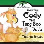 Karate Kids: Cody the Tang Soo Dodo Ties His Shoes