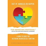 The Nemechek Protocol for Autism and Developmental Disorders: A How-To Guide for Restoring Neurological Function, Paperback/Dr Patrick M. Nemechek D. O.