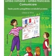 Limba romana- Limba franceza, Teste pentu pregatirea evaluarii scolare clasa a VI-a