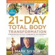 The Primal Blueprint 21-Day Total Body Transformation: A Complete, Step-By-Step, Gene Reprogramming Action Plan, Paperback/Mark Sisson