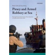OUP UK Piracy and Armed Robbery at Sea: The Legal Framework for Counter-Piracy Operations in Somalia and the Gulf of Aden