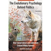 The Evolutionary Psychology Behind Politics: How Conservatism and Liberalism Evolved Within Humans, Third Edition, Paperback/Anonymous Conservative