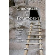 Chronicles of the Forbidden: Essays of Shadow and Light, Paperback/John Nizalowski