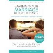 Saving Your Marriage Before It Starts: Seven Questions to Ask Before -- And After -- You Marry, Hardcover/Les And Leslie Parrott