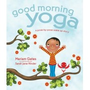 Good Morning Yoga: A Pose-By-Pose Wake Up Story, Hardcover