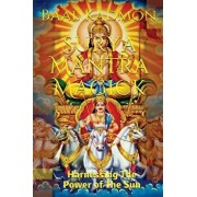 Surya Mantra Magick: Harnessing the Power of the Sun, Paperback/Baal Kadmon