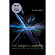 The Elegant Universe: Superstrings, Hidden Dimensions, and the Quest for the Ultimate Theory, Hardcover/Brian Greene