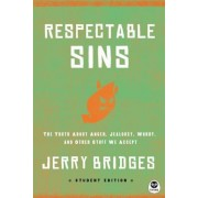 Respectable Sins Student Edition: The Truth about Anger, Jealousy, Worry, and Other Stuff We Accept, Paperback