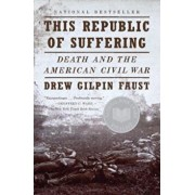 This Republic of Suffering: Death and the American Civil War, Paperback/Drew Gilpin Faust