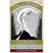 Will O' the Wisp: A Golden Age Mystery, Paperback/Patricia Wentworth