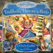 Trollbella Throws a Party: A Tale from the Land of Stories, Hardcover