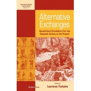 Alternative Exchanges. Second-Hand Circulations from the Sixteenth Century to the Present, Hardback/***