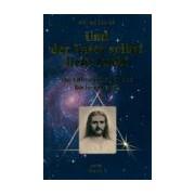 Und der vater selbst liebt euch! die offenbarungen des buches urantia - Michael George - Livre