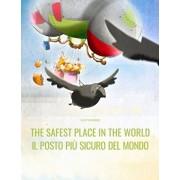 The Safest Place in the World/Il posto pi sicuro del mondo: English/Italian: Picture Book for Children of all Ages (Bilingual Edition), Paperback/Francesca Parenti