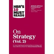 """Hbr's 10 Must Reads on Strategy, Vol. 2 (with Bonus Article """"creating Shared Value"""" by Michael E. Porter and Mark R. Kramer), Paperback/Harvard Business Review"""